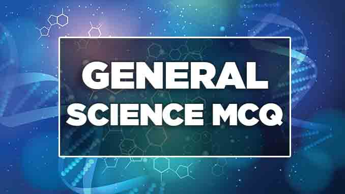 General Science mcqs