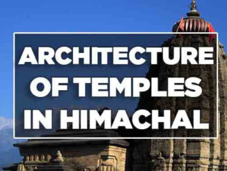 ARCHITECTURE OF TEMPLES in himachal